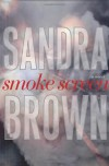 Smoke Screen: A Novel - Sandra Brown