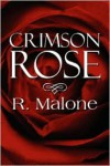 Crimson Rose - R. Malone