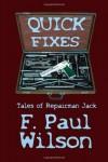 Quick Fixes - tales of Repairman Jack - F. Paul Wilson