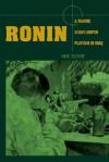 Ronin: A Marine Scout/Sniper Platoon in Iraq - Mike  Tucker