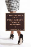 Confessions of a Park Avenue Plastic Surgeon - Cap Lesesne