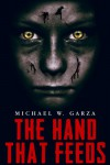 The Hand That Feeds - Michael W. Garza