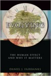 Evolving: The Human Effect and Why It Matters - Daniel J. Fairbanks