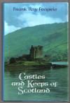 Castles and Keeps of Scotland - Frank Roy Fraprie