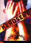 Kerosene (Push Fiction) - Chris Wooding
