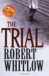 The Trial - Robert Whitlow