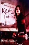Kissing Coffins - Ellen Schreiber