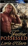 Feather Possessed (Raptors Revealed Series #2) - Lorie O'Clare