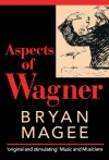 Aspects of Wagner - Bryan Magee
