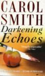 Darkening Echoes - Carol Smith
