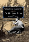 On Her Own Terms: Annie Montague Alexander and the Rise of Science in the American West - Barbara R. Stein