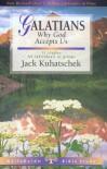 Galatians: Why God Accepts Us : 11 Studies for Invividuals or Groups (Lifeguide Bible Studies) - Jack Kuhatschek