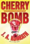 Cherry Bomb  - J.A. Konrath