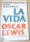 La Vida: A Puerto Rican Family in the Culture of Poverty--San Juan and New York - Oscar Lewis