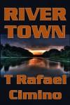 River Town - T. Rafael Cimino