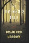 The Diviner's Tale - Bradford Morrow