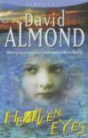 Heaven Eyes (Signature) - David Almond