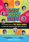 Brady, Brady, Brady: The Complete Story of The Brady Bunch as Told by the Father/Son Team who Really Know - Sherwood Schwartz, Lloyd J. Schwartz