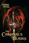The Cardinal's Blades - Pierre Pevel
