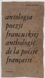 Antologia poezji francuskiej. T.1 - Jerzy Lisowski