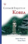 Customs & Etiquette of Korea - James Hoare, Susan Pares