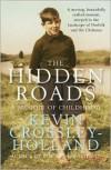 The Hidden Roads: A Memoir of Childhood - Kevin Crossley-Holland