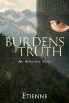 The Burdens of Truth - Etienne
