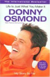 Life is Just What You Make It: My Story So Far - Donny Osmond;Patricia Romanowski
