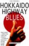 Hokkaido Highway Blues: Hitchhiking Japan - Will Ferguson