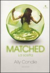 Matched: la scelta  - Ally Condie