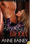 Breaking Brodix: Blackwater: Blackwater Series, Book 3 - Anne Rainey