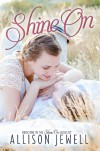 Shine On (Shine On Series) - Allison J. Jewell