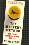 The Mystery Method: How to Get Beautiful Women Into Bed - Mystery, Chris Odom, Mystery, Lovedrop, Neil Strauss