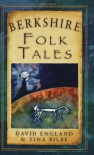 Berkshire Folk Tales - David England, Tina Bilble