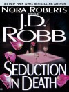 Seduction in Death (In Death, #13) - J.D. Robb