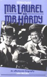 Mr. Laurel and Mr. Hardy: An Affectionate Biography - John McCabe