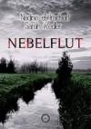 Nebelflut (German Edition) - Nadine d'Arachart, Sarah Wedler