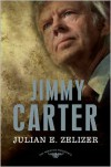 Jimmy Carter (The American Presidents, #39) - Julian E. Zelizer, Arthur M. Schlesinger Jr., Sean Wilentz