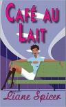 Caf Au Lait - Liane Spicer