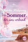 Der Sommer, der uns verband - Christie Ridgway