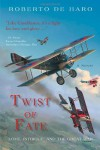 Twist of Fate: Love, Intrigue, and the Great War - Roberto de Haro