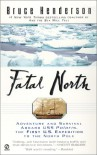 Fatal North: Adventure and Survival Aboard USS Polaris, the First U S Expedition to the North Pole - Bruce Henderson