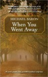 When You Went Away - Michael Baron