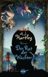 Der Rat der Wächter: Roman (Heyne fliegt) - A.J. Hartley