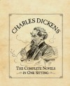 Charles Dickens: The Complete Novels in One Sitting - Joelle Herr