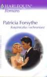 Księżniczka i ochroniarz - Patricia Forsythe