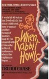 When Rabbit Howls - Truddi Chase, Robert A. Phillips Jr.