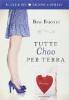 Tutte Choo per terra - Bea Buozzi