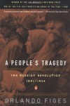 A People's Tragedy: The Russian Revolution: 1891-1924 - Orlando Figes