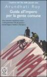 Guida all'impero per la gente comune - Arundhati Roy, Giuseppina Cavallo, Piero Leodi, Laura Quagliuolo